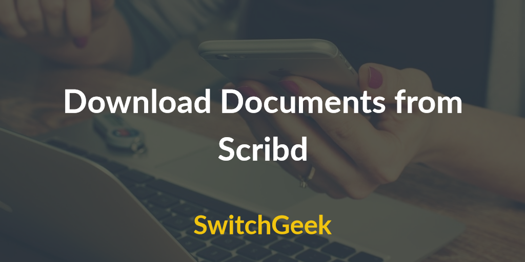 How To Download Scribd Documents For Free ( Working)