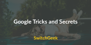 Google Tricks and Secrets