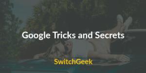 Google Tricks and Secrets