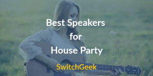 7 Best Speakers for House Party