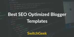 Best SEO Optimized Blogger Templates