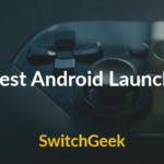 7 Best and Fastest Android Launchers 2018