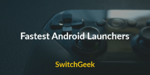 Fastest Android Launchers