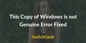 This Copy of Windows is not Genuine Fix 2017 (Solved)