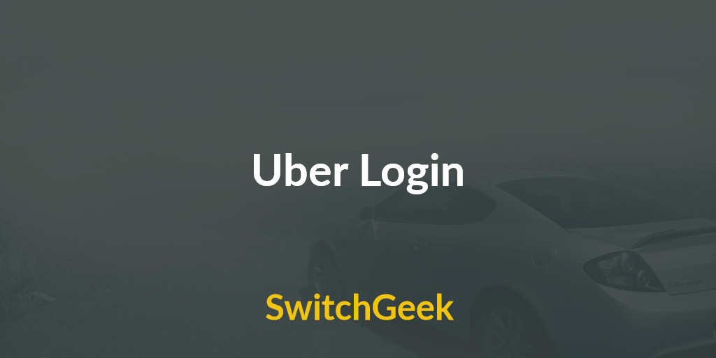 Uber Login - Partnership, Register and View Dashboard