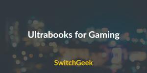 ultrabooks-for-gaming