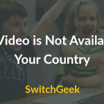 Fixed – This Video is Not Available in Your Country 2017
