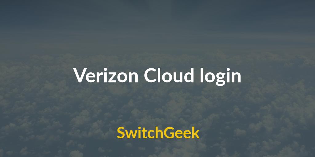 Verizon Cloud Login Sign In Online Easily 2019 Switchgeek