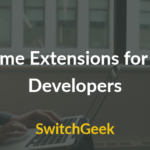 5 Must Have Chrome Extensions for Web Developers