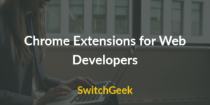 Chrome Extensions for Web Developers