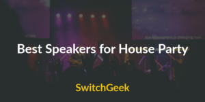 Best Speakers for House Party
