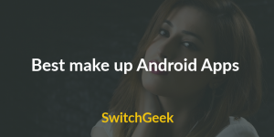 6 Best make up Android Apps of 2017