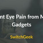 Prevent Eye Pain from Computers and Mobile Gadgets