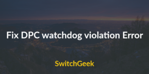 Fix DPC watchdog violation Error