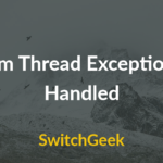 How To Fix System Thread Exception Not Handled Error in Windows 10
