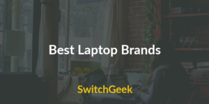 Top 10 Best Laptops Brands 2018 – Buyer's Guide
