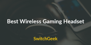 Best Wireless Gaming Headset