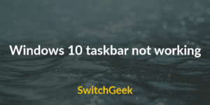 How to Fix Windows 10 taskbar not working 2018