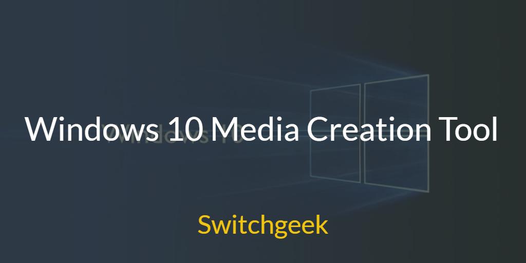 Windows 10 Media Creation Tool - Create Installation Media ...