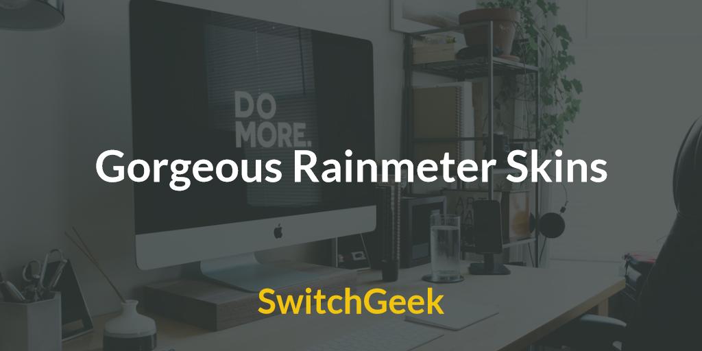25 Gorgeous Rainmeter Skins to Revamp your Desktop - SwitchGeek