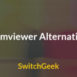 Teamviewer Alternatives – 10 Best Remote Desktop Softwares